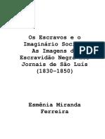 Os Escravos e o Imaginário Social_ as Imagens Da Escravidão Negra Nos Jornais de São Luís (1830-1850)