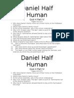 Daniel Half Human Quiz 4