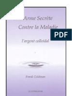 Frank Goldman - Une Arme Secrete Contre La Maladie l Argent Colloidal