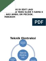 Teknik Ekstraksi BERGANDA