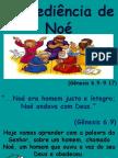 A Obediência de Noé...