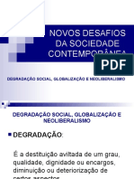 NOVOS DESAFIOS DA SOCIEDADE CONTEMPORÂNEA - DEGRADAÇÃO SOCIAL, GLOBALIZAÇÃO E NEOLIBERALISMO