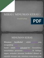 MIRAS ( MINUMAN KERAS )
