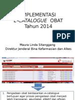 Materi Paparan Pada Pertemuan Implementasi e Catalog Obat Industri Farmasi Tahun 2014 22 April 2014