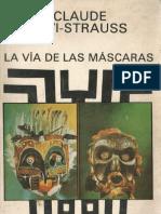 Levi Strauss, Claude - La Vida de Las Máscaras.