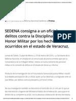SEDENA consigna a un oficial, por delitos contra la Disciplina y el Honor Militar por los hechos ocurridos en el estado de Veracruz. _ Secretaría de la Defensa Nacional _ Gobierno _ gob