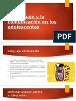 El Lenguaje y La Comunicación en Los Adolescentes
