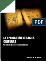 La Aplicación de Las Escrituras - Una Refutación Bíblica Del Dispensacionalismo - A.W.pink