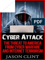 Cyber Attack the Threat to America in the Age of Cyber Warfare and Internet Terrorism - Jason Clint