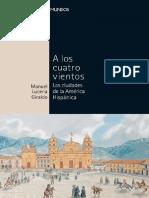 A Los Cuatro Vientos. Las Ciudades de La América Hispánica - Lucena Giraldo, Manuel