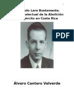 Fernando Lara Bustamante. Autor Intelectual de la Abolición del Ejército en Costa Rica