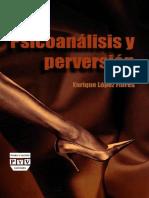 LÓPEZ, Flores Enrique. Psicoanálisis y perversión.pdf