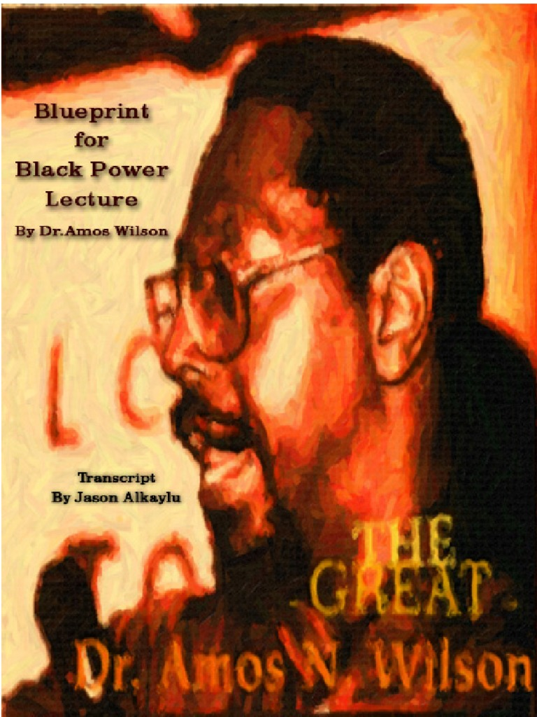 Blueprint for blackpower lecture by dr amos wilson demonic blueprint for blackpower lecture by dr amos wilson demonic possession slavery malvernweather Gallery