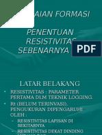 Penilaian Formasi - Penentuan Resistivitas Sebenarnya Rt