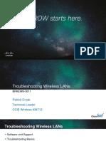 BRKEWN-3011 - Troubleshooting Wireless LANs (2013 Orlando) - 2 Hours