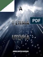 A Última Utopia - Adriel Santos Santana