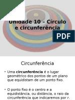 Unidade 10 – Círculo e circunferência.ppt