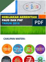 Kebijakan Akreditasi Paud Dan Pnf Tahun 2016