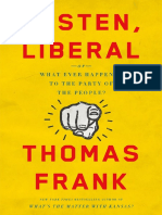 "Excerpt From ""Listen Liberal"" by Thomas Frank."