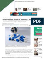 Anvisa Tentará Barrar Liberação Da _pílula Contra o Câncer_ _ Saúde _ Notícias _ VEJA