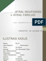 CHF EC MITRAL INSUFISIENSI + ATRIAL FIBRILASI