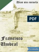Francisco Umbral - Dias Sin Escuela