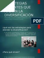 Estrategias Docentes Que Apoyan La Diversificación