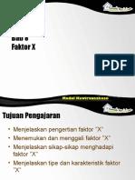 Bab 08 faktor X