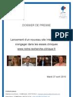 27 avril 2010 / Dossier de presse, lancement du site www.notre-recherche-clinique.fr