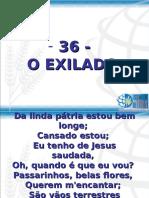 36 - o Exilado