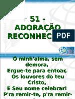 51 -  ADORAÇÃO RECONHECIDA