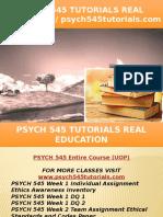 PSYCH 545 TUTORIALS Real Education - Psych545tutorials.com