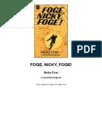 Foge Nicky, Foge Nicky Cruz