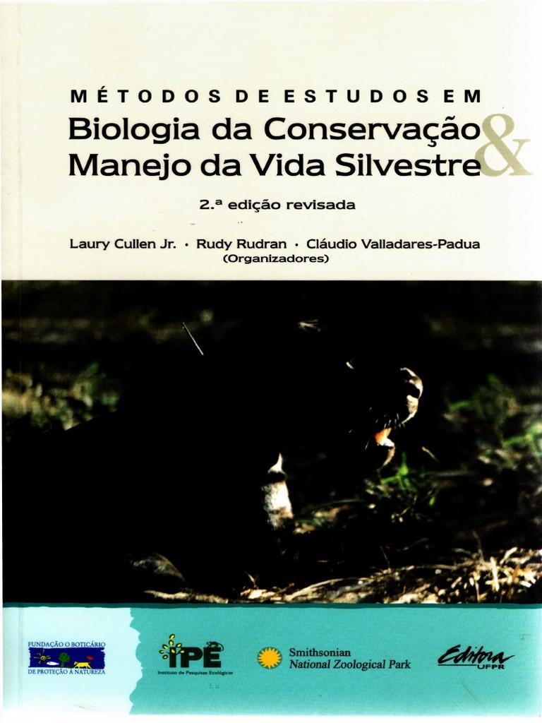 Biologia Da Conservação e Manejo Da Vida  Silvestre Cullen Rudy Rudran e Valladare -1 03c51f6665bd4