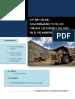 INFLUENCIA DEL COMPORTAMIENTO DE LOS PRECIOS DEL COBRE Y DEL ORO EN EL PIB MINERO - PERÚ