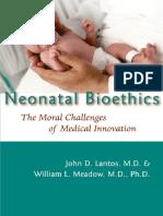 Neonatal Bioethics - The Moral Challs. of Med. Innov. - J. Lantos, Et. Al., (JHU Press, 2006) WW