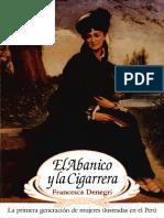 Denegri, Francesca - El Abanico y La Cigarrera. La Primera Generacion de Mujeres Ilustradas en El Peru
