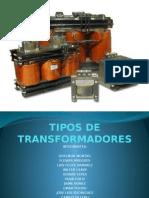 Exposicion Tipos de Transformadores