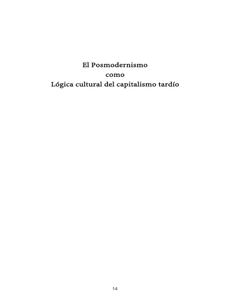 Jameson El Posmodernismo Como Lógica Cultural Del