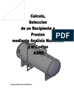 Calculo Seleccion de Recipintes a Presion Mediante Analisis Numerico y Codigo Asme