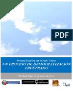Prensa Escrita en el Pais Vasco. UN PROCESO DE DEMOCRATIZACION FRUSTRADO