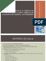 Aula_A Epistemologia e a Ciência Da Informação Como Campos de Pesquisa No Brasil-Autonomia
