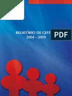 Relatorio gestao 2004-2009