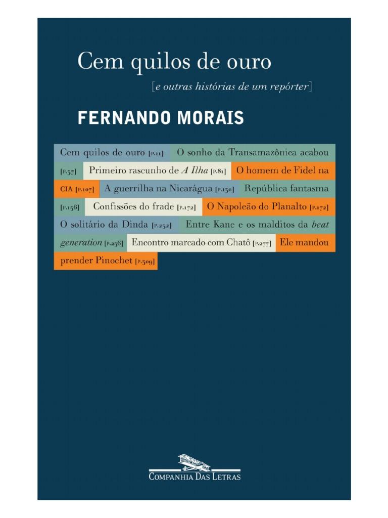 cefda54d1 Cem Quilos de Ouro e Outras Historias de Um Reporter - Fernando Morais