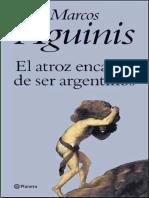 El Atroz Encanto de Ser Argenti - Marcos Aguinis