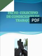 Pacto Colectivo de Condiciones de Trabajo - Diapositivas