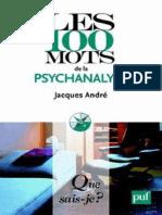 Les 100 Mots de La Psychanalyse - Andre Jacques