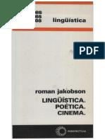 JAKOBSON, Roman. Linguística, Poética, Cinema