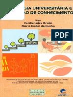 BROILO, Cecília Luiza; CUNHA, Maria Isabel Da (Orgs.). Pedagogia Universitária e Produção de Conhecimento