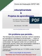 {D79EA0EE-BBD7-4B1F-AAB1-8E88FC5A9D33}_Interdisciplinaridade e Projetos Apresentação Workshop CEFETMG Nov 2009